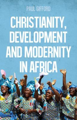 Christianity, Development & Modernity in Africa